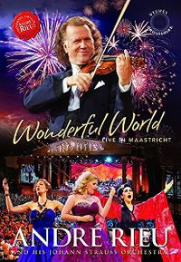 Cover André Rieu And His Johann Strauss Orchestra - Wonderful World - Live In Maastricht [DVD]